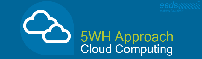 cloud-computing-approach-5wh_esds