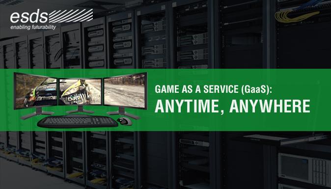 Game as a Service (GaaS) Anytime, Anywhere !