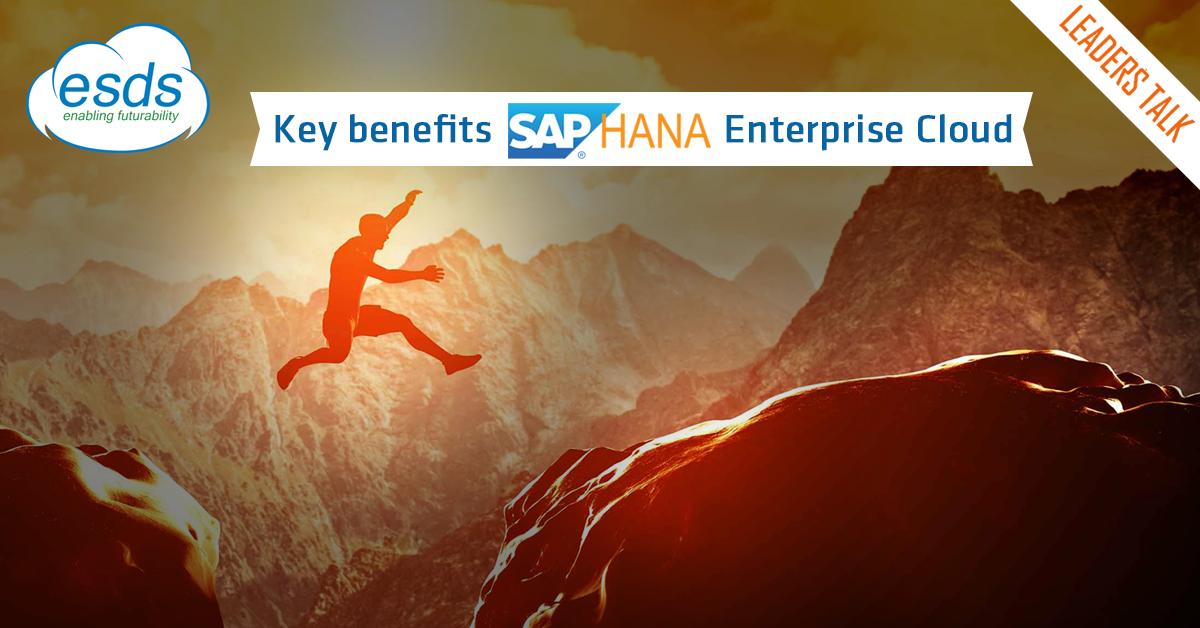 Key benefits SAP HANA Enterprise Cloud & ESDS' unique offerings