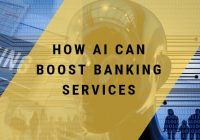How AI can boost Banking services