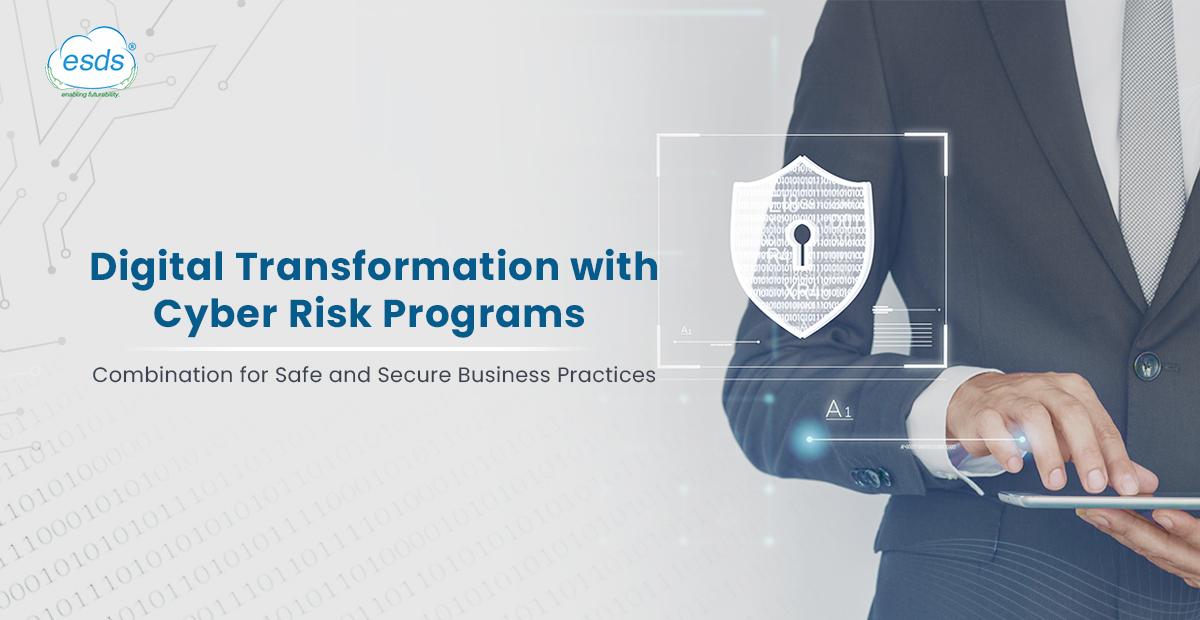 Digital Transformation with Cyber Risk programs